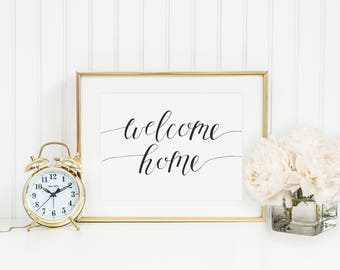 Welcome Home Hand Lettered Art Print, Home Decor, House Warming Gift, Digital Download
