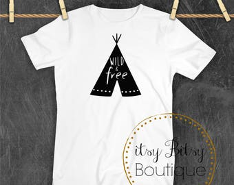 Wild and Free Teepee Shirt Toddler and Youth