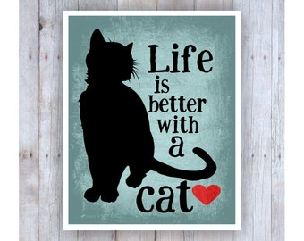 Cat Print, Cat Artwork, Cat Art, Cat Decor, Cat Lover Gift, Life is Better with a Cat