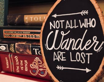 "Handlettered Wood Slice ""Not All Who Wander Are Lost"""