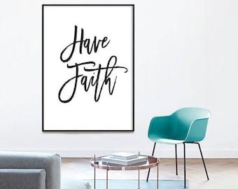 Have Faith -  Calligraphy Print, wall art, Hand Lettered Print, Digital Typography, typography art, home decor, digital print, Inspirational