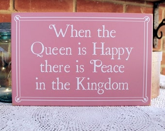 When the Queen is Happy Funny Wood Sign Gift for Her