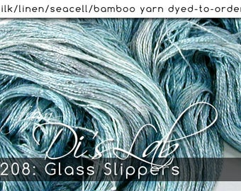 From the Lab - DtO 208: Glass Slippers on Silk/Linen/Seacell/Bamboo Yarn Custom Dyed-to-Order