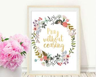 Bible Verse Print, Pray Without Ceasing, Printable Art, Scripture Print, Inspirational Print, Christian Art, Wall decor, Instant download