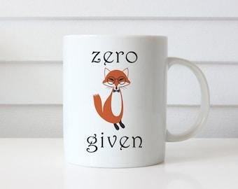 Zero Fox Given Mug | Funny Coffee Mug | Fox Mug | Zero Fox Coffee Mug | Funny Mug | Unique Mug | Birthday | Christmas | Mother's Day | Gift