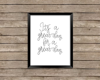 Its a Great Day for a Great Day- print
