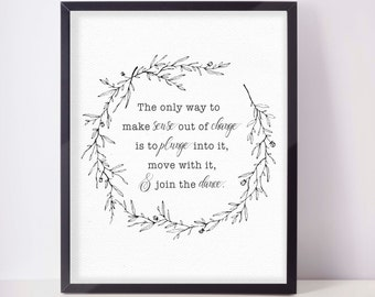 Change Quote Art Print - Instant Download - Black and White Art - The only way to make sense out of change