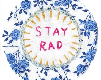 Stay Rad Floral Hand Embroidered Sew-On Patch