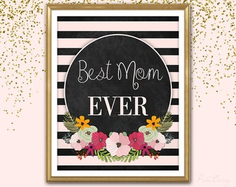 Printable Mother Day sign Mothers Day gift Mother gift Best Mom ever Mother quote Mother sign Mother print Chalkboard mothers day