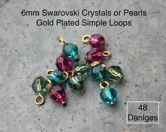 Gold - 48 (Forty Eight) 6mm Swarovski crystal or pearl round charms- gold plated simple loop wire wrapped dangles - birthstone colors & more