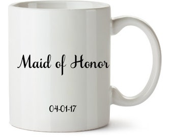 11 oz & 15 oz Maid of Honor Mug | Bridal Party Mug | Maid of Honor Gift | Maid of Honor Cup | Bridesmaid Mug | Wedding Mug | Bride Mug