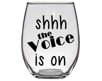shhh the voice is on stemless wine glass / birthday gift / gift for her / The Voice tv show / singing competition / wine glass