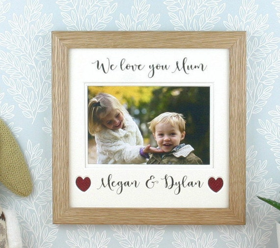 Personalised Mum picture frame, We love you Mum, Mam or Mom, Photo ...