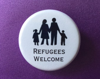Refugees welcome button or magnet / Pro-refugee pin