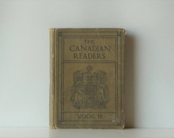 The Canadian Readers Book III - School Textbook - Very Good Condition - Canadian Third Reader 1922
