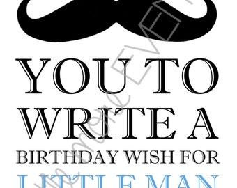 MADE TO ORDER - Little Man/Mustache Party Sign - Birthday Wishes (Digital File)