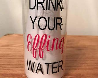 Drink Your Effing Water, Water Bottle