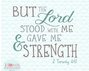 But The Lord Stood With Me And Gave Me Strength 2 Timothy 4 17 Bible Verse Christian Religious Scripture svg dxf eps jpg ai files