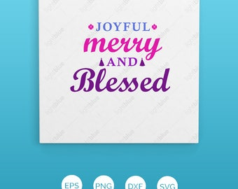 Joyful Merry and Blessed svg, Christmas svg, joyful svg, SVG, DXF, EPS, Christmas quote svg, merry svg, cut file, blessed svg, joy LB598