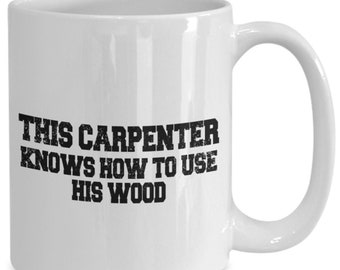 Carpenter coffee mug, mug for carpenter, carpenter gift, tea cup/decal, gift for him