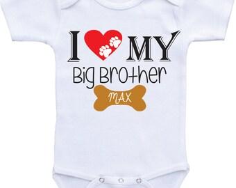 I love my Dog Shirt Big Brother Dog Onesie, Dog Sibling Shirt Dog Lover baby shirt baby boy baby girl dog baby clothes dog lover baby gift