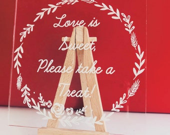 Love is Sweet... Clear Wedding Sign Acrylic/Perspex Engraved modern wedding decor