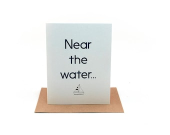 near the water | pen pal writing prompt | fill in the blank greeting card | finish the sentence | just because card | thinking of you card