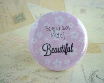 Pocket Mirror - Be your own kind of Beautiful - Pink