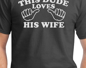 This Dude Loves His Wife Shirt Marriage Wedding Anniversary Fiance Valentines Day Christmas Gift Funny shirt t shirt tee