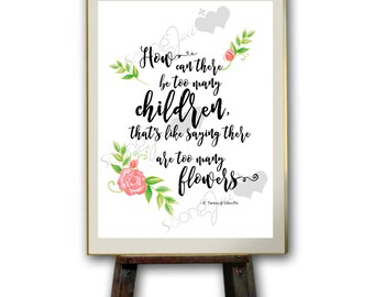 How Can There Be Too Many Children Water Color Quote PDF