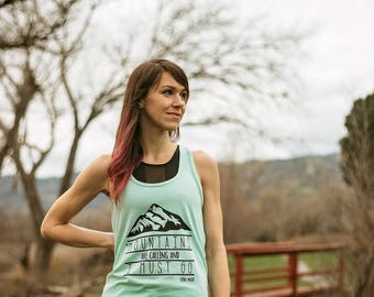 The Mountains are Calling and I Must Go Shirt - Girls who Hike Tank - Hiking Tank Top - Mountain Climbing Shirt  - Backpacking Tank - JMT