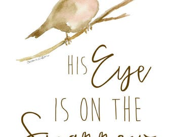 His Eye Is on the Sparrow Watercolor Painting - 8 x 10 / 8.5x11 Giclee Reproduction - Woodland Animal - Bird Art - Hymn Scripture