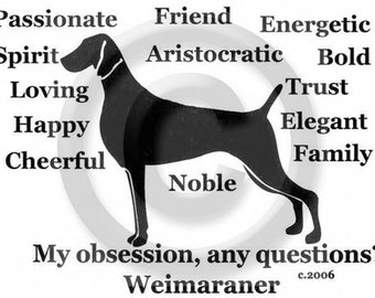 Weimaraner Dog - My Obsession, Any Questions T-Shirt Passion Obsessed Crazy Love