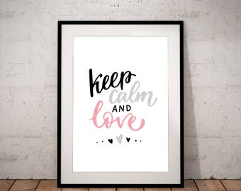 Keep calm and love - INSTANT DOWNLOAD - Art, Pink, Black, Grey, Printable Art, Quote, Illustration Artwork, Digital Art
