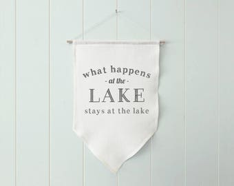 What Happens At The Lake Banner, Lake House Decor, Lake Housewarming Gift, New Lake House Gift, Linen Banner, Lake Wall Hanging