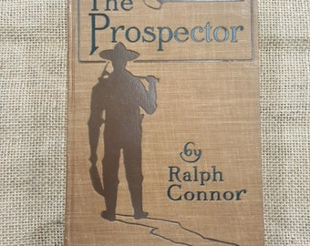 "The Prospector by Ralph Connor, 1904 ""Special Limited Edition"" of this hardcover Western"