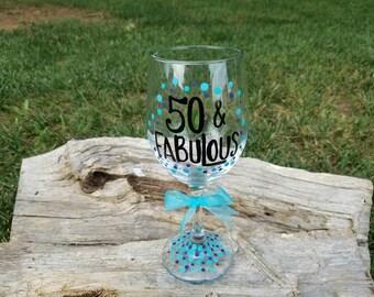 Fifty and Fabulous blue wine glass, 50th Birthday wine glass, Fabulous at 50 wine glass, 50th birthday gift, Fabulous 50 wine glass