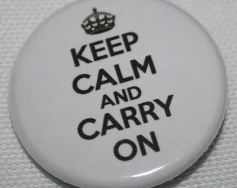 Keep Calm and Carry On 1.25 inch Pinback Button