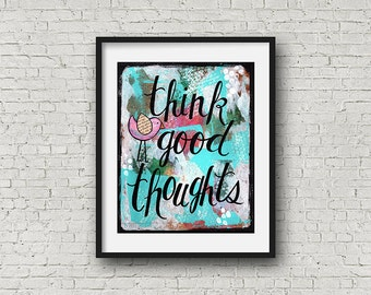 Think Good Thoughts, Abstract Bird Art Print, Painted Quotes, Nursery Art, Wall Decor, Inspirational Words, Spiritual Yoga