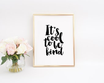 Be Kind Printable Art It's Cool To Be Kind Inspirational Poster Motivational Quotes Typography Print Black And White Dorm Room Kids Print