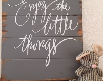 """Enjoy the little things  13""""w x17 1/2"""" hand-painted, wood sign, wedding gift, home decor, pallet sign, inspirational quote, wall art"""