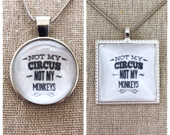 Not my circus not my monkeys pendant necklace-Quote pendant necklace