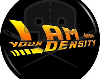Back to the Future - Inspired I AM YOUR DENSITY button