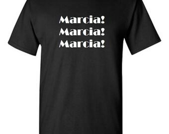 Marcia! Marcia! Marcia! -  T shirt