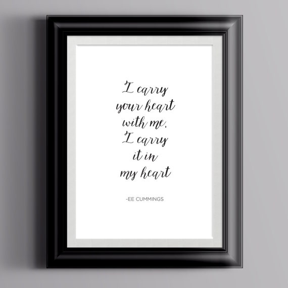 Book Quote EE Cummings Quote Print I Carry Your Heart