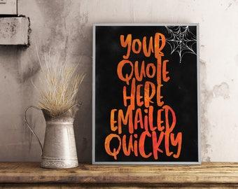 Halloween Decor, Custom Chalkboard, Custom Quote Chalkboard, Printable Poster, Custom Halloween Poster Bar Sign Blackboard Custom Typography