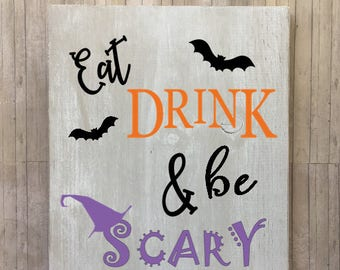 halloween wood sign, halloween words, eat drink and be scary, wood signs, halloween decor, fall decor