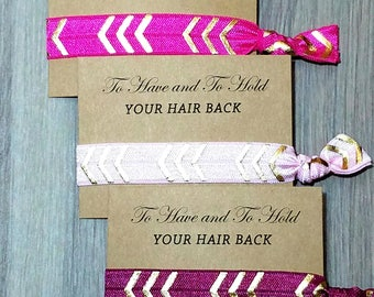 To Have and To Hold Your Hair Back Favors | Bachelorette Party Favors | Bachelorette Hair Ties |Hair Tie Favors