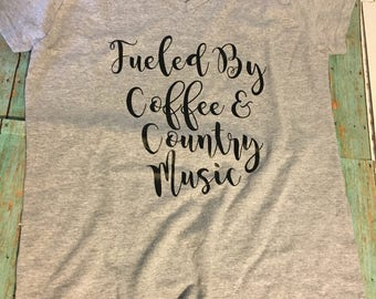 Fueled By Coffee and Country Music, Women's t-shirt, Coffee, Country Music, Rustic