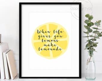 When Life Gives You Lemons Make Lemonade, PRINTABLE Wall Art, Life Quote, Kitchen Decor, Black Calligraphy Type, Yellow Lemon, Digital Print